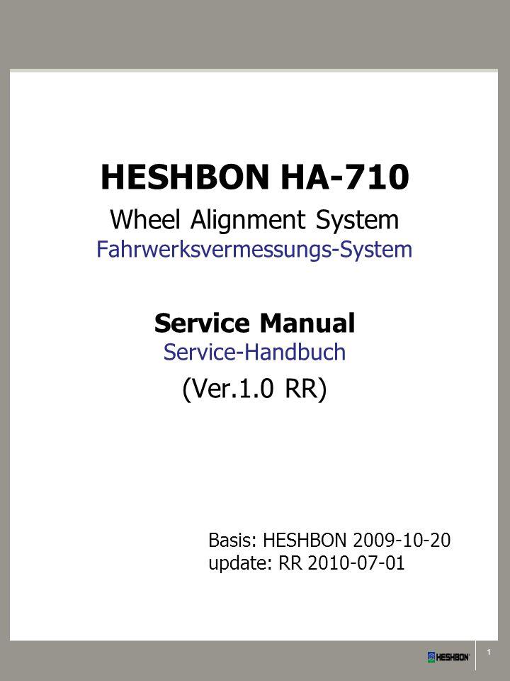 1 Basis: HESHBON 2009-10-20 update: RR 2010-07-01 HESHBON HA-710 Wheel Alignment System Fahrwerksvermessungs-System Service Manual Service-Handbuch (V
