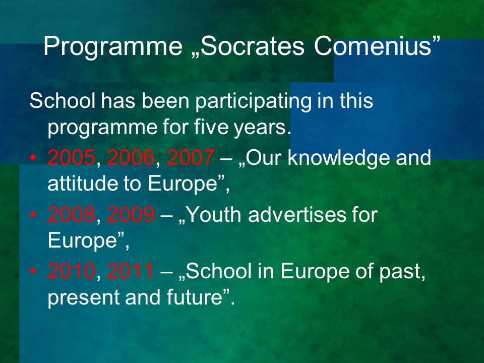 Programme Socrates Comenius School has been participating in this programme for five years.