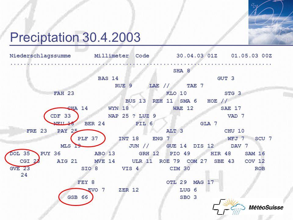 Preciptation 30.4.2003 Niederschlagssumme Millimeter Code 30.04.03 01Z 01.05.03 00Z...................................................................