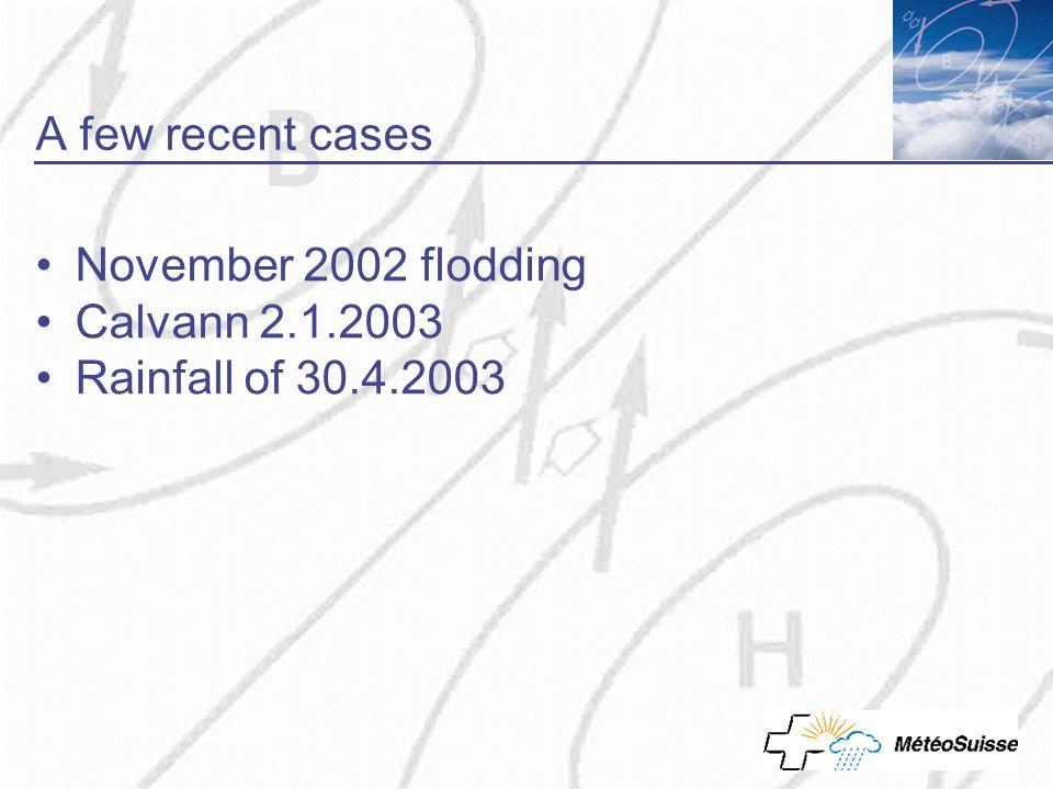 A few recent cases November 2002 flodding Calvann 2.1.2003 Rainfall of 30.4.2003
