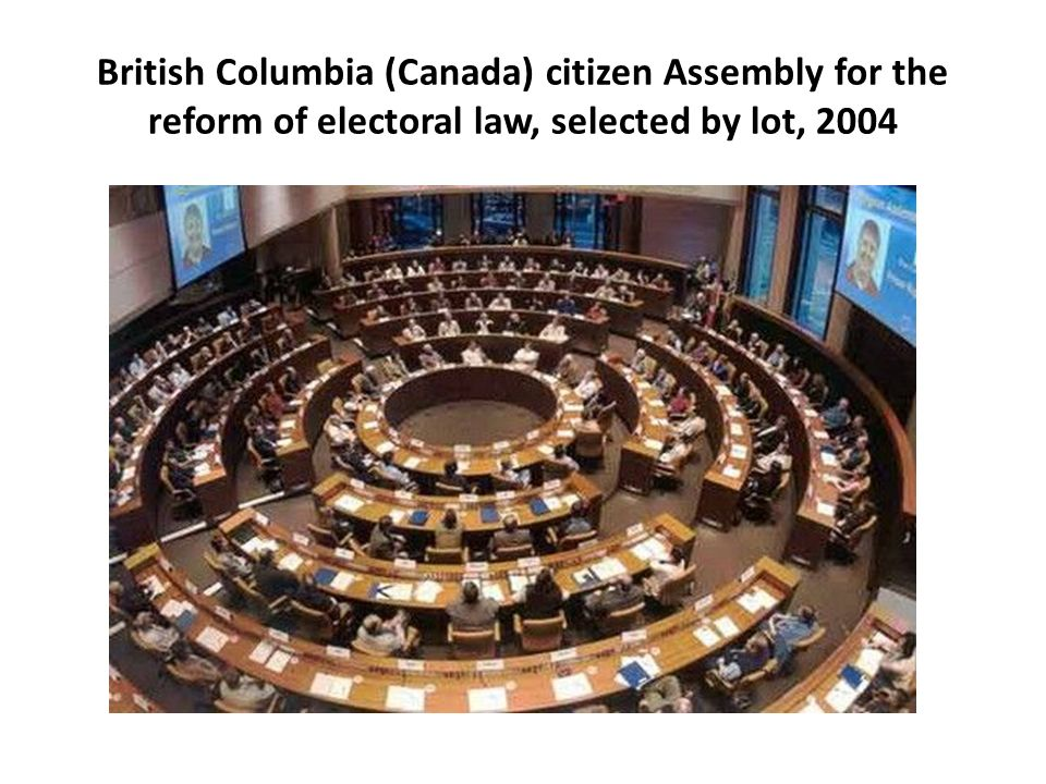 British Columbia (Canada) citizen Assembly for the reform of electoral law, selected by lot, 2004