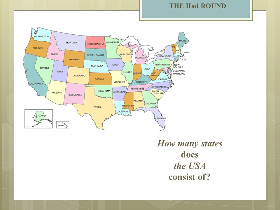THE IInd ROUND How many states does the USA consist of?