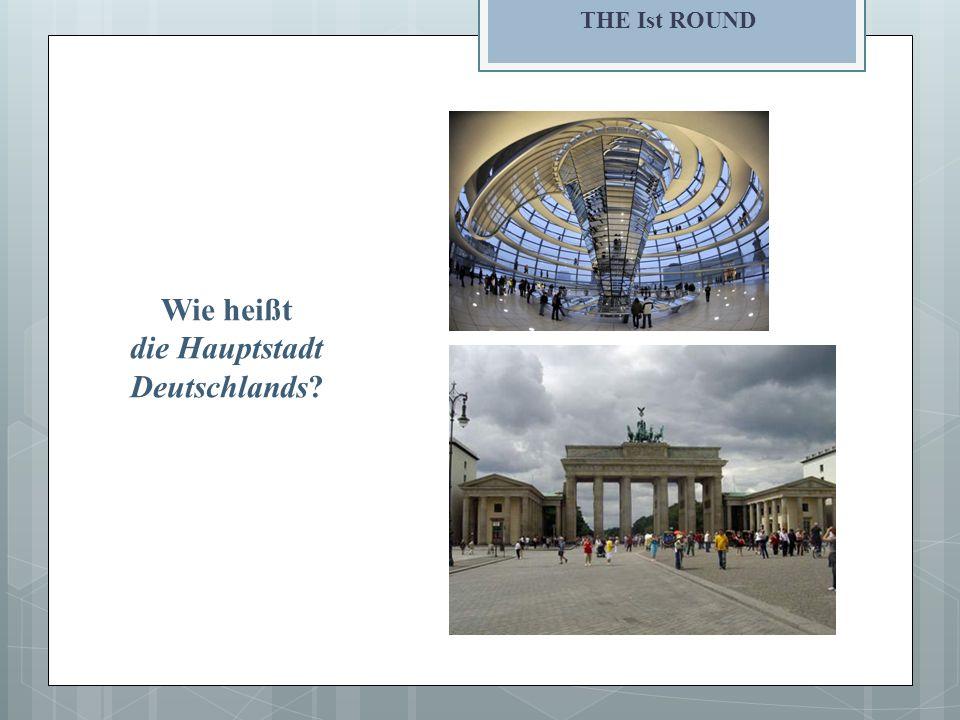 THE Ist ROUND Wie heißt die Hauptstadt Deutschlands?