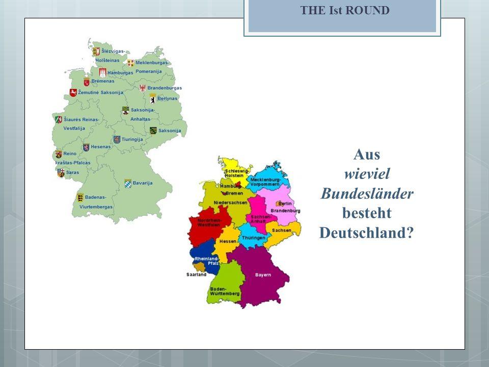 THE Ist ROUND Aus wieviel Bundesländer besteht Deutschland?