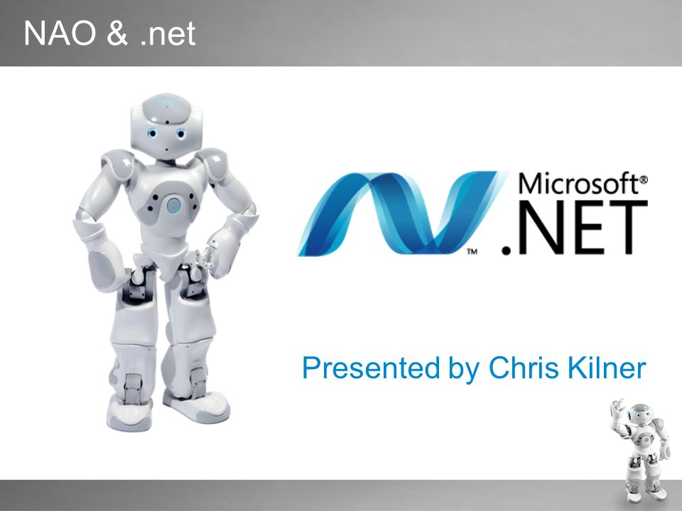 17 NAO &.net Presented by Chris Kilner