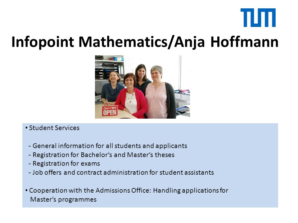Infopoint Mathematics/Anja Hoffmann Student Services - General information for all students and applicants - Registration for Bachelors and Masters th