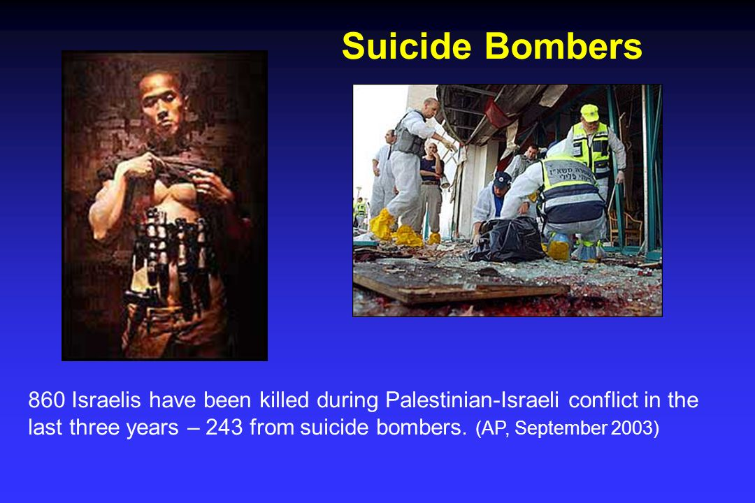 860 Israelis have been killed during Palestinian-Israeli conflict in the last three years – 243 from suicide bombers.