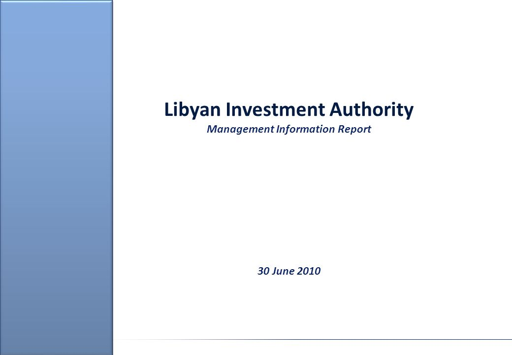 Libyan Investment Authority Management Information Report 30 June 2010