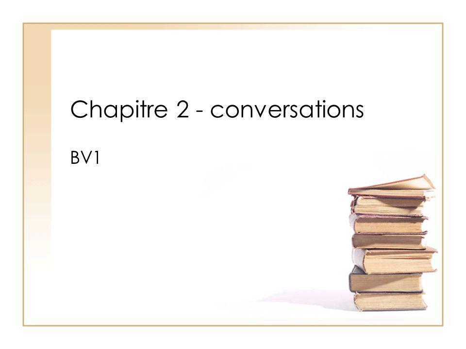 Chapitre 2 - conversations BV1