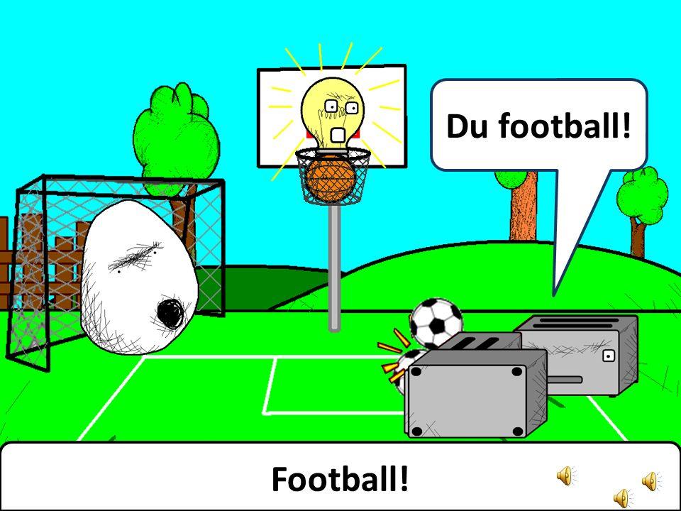 What about football Et pourquoi pas du football