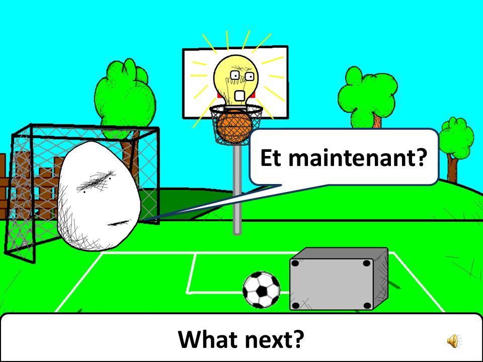 No more football. Plus de football.