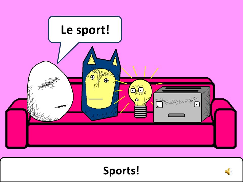 What about rugby? Et pourquoi pas du rugby?