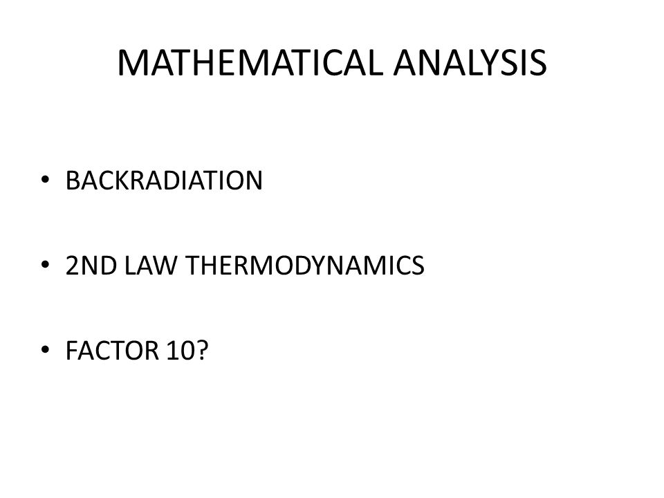 MATHEMATICAL ANALYSIS BACKRADIATION 2ND LAW THERMODYNAMICS FACTOR 10?