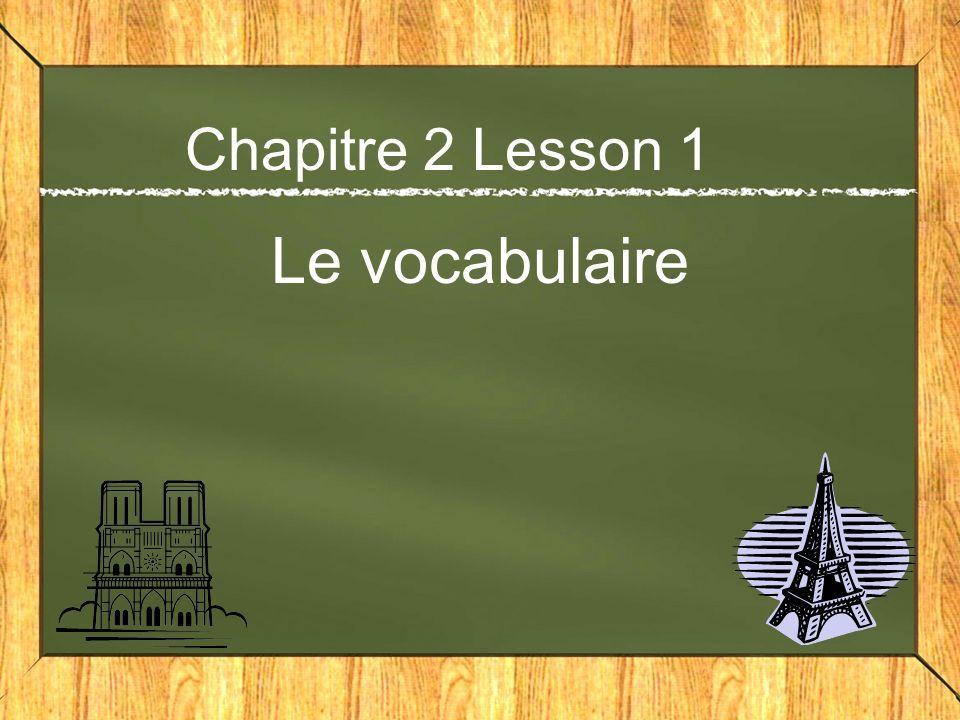 Chapitre 2 Lesson 1 Le vocabulaire