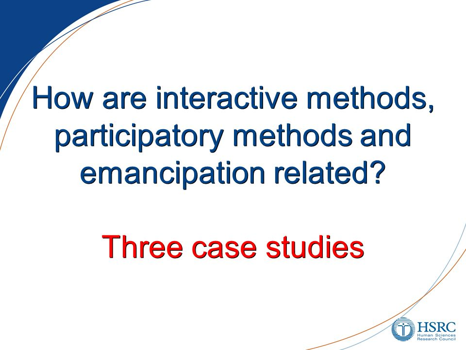 How are interactive methods, participatory methods and emancipation related? Three case studies
