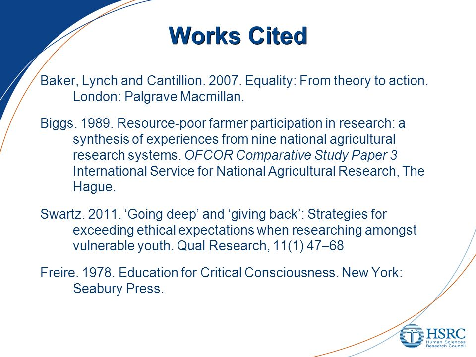 Works Cited Baker, Lynch and Cantillion. 2007. Equality: From theory to action. London: Palgrave Macmillan. Biggs. 1989. Resource-poor farmer particip