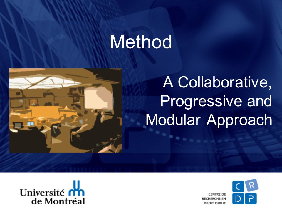 Method A Collaborative, Progressive and Modular Approach