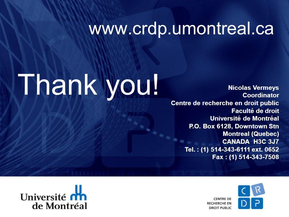 www.crdp.umontreal.ca Nicolas Vermeys Coordinator Centre de recherche en droit public Faculté de droit Université de Montréal P.O. Box 6128, Downtown