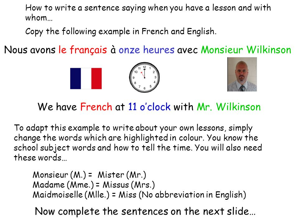 We have French at 11 oclock with Mr.