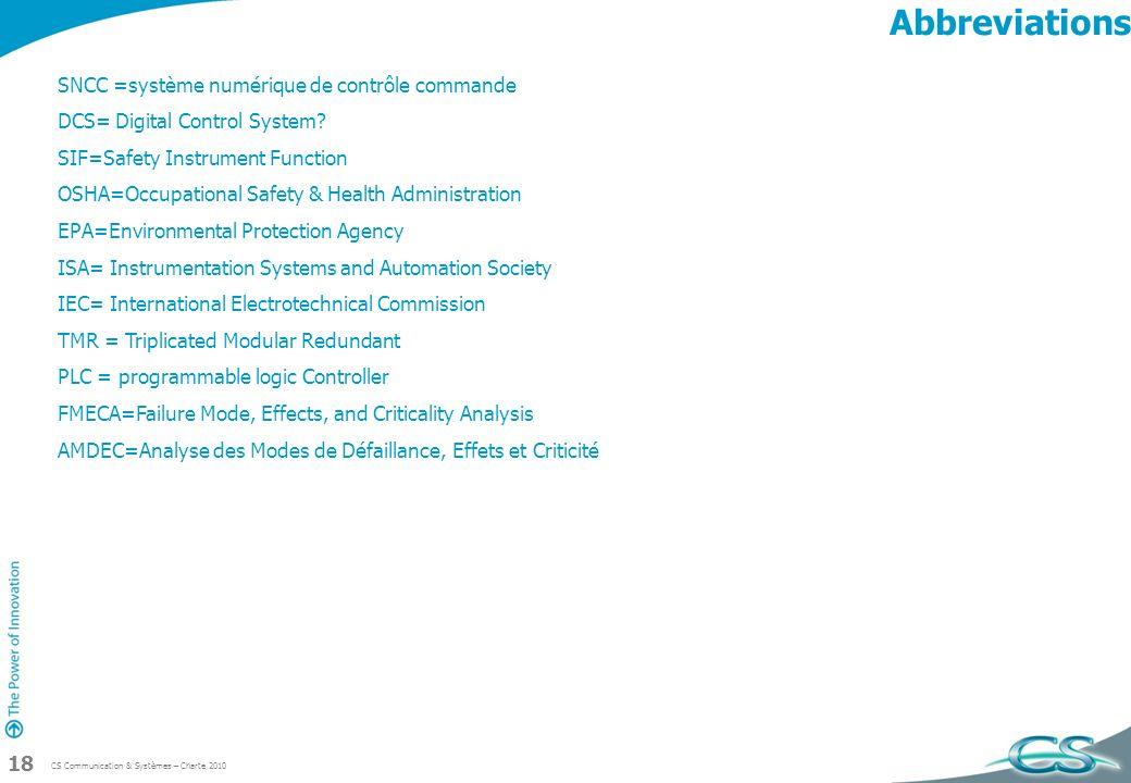 CS Communication & Systèmes – Charte 2010 18 Abbreviations SNCC =système numérique de contrôle commande DCS= Digital Control System.