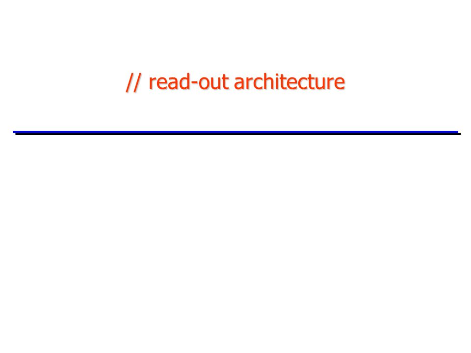 // read-out architecture