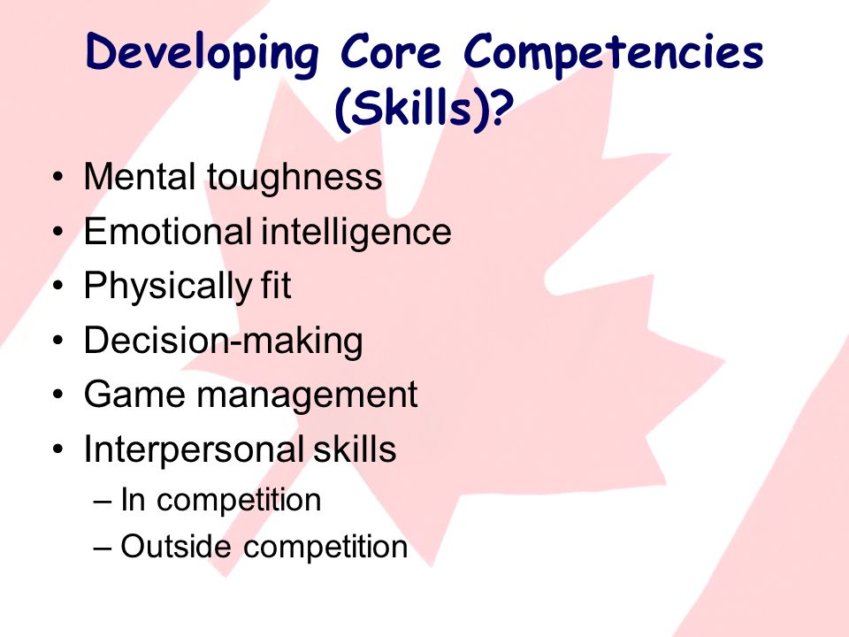 Developing Core Competencies (Skills).