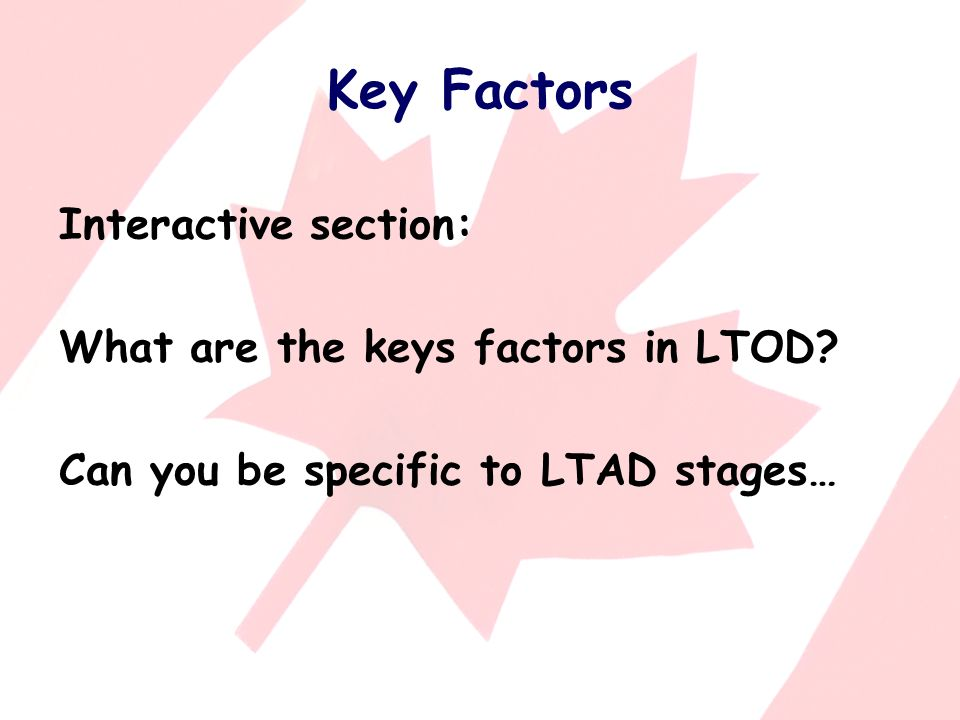 Key Factors Interactive section: What are the keys factors in LTOD.
