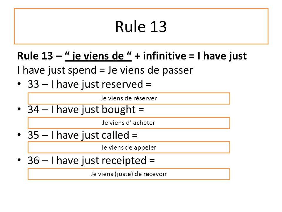 Rule 12 En + present participle = on/ while doing something On/while arriving = en arrivANT 30 – while going = ………………………………………………….