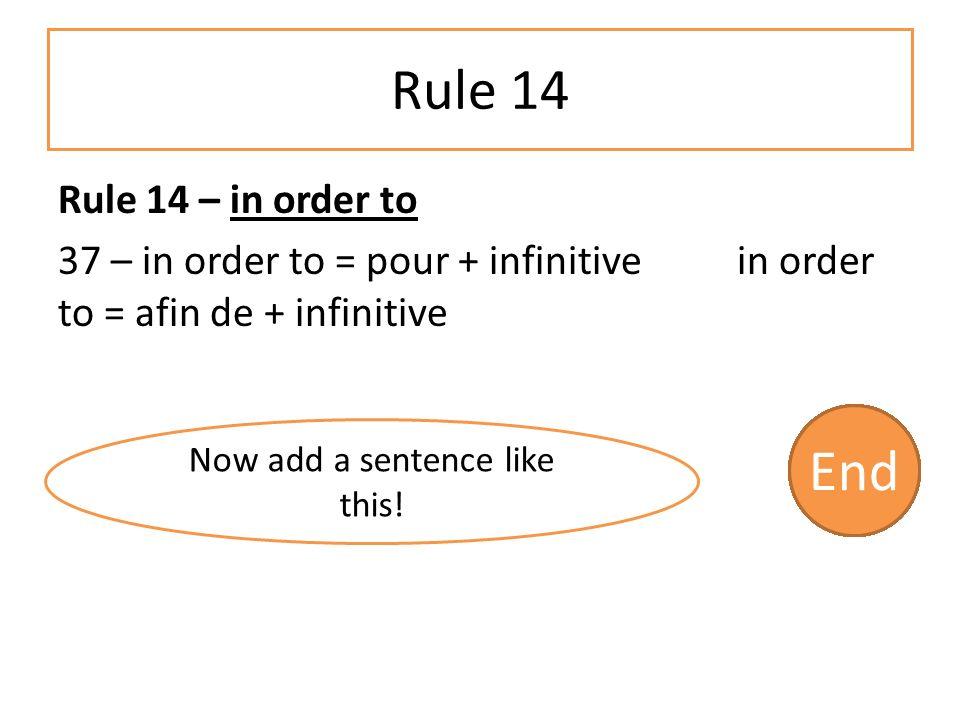 Rule 13 Rule 13 – je viens de + infinitive = I have just I have just spend = Je viens de passer 33 – I have just reserved = ………………………………………………….