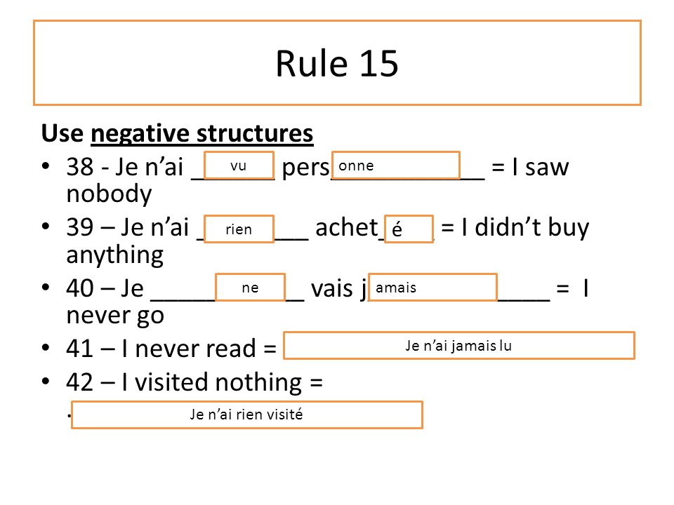 Rule 14 Rule 14 – in order to 37 – in order to = pour + infinitive in order to = afin de + infinitive Now add a sentence like this.