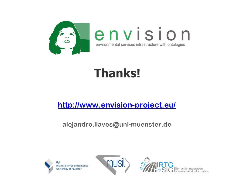 Thanks! http://www.envision-project.eu/ alejandro.llaves@uni-muenster.de 17/05/2014 13