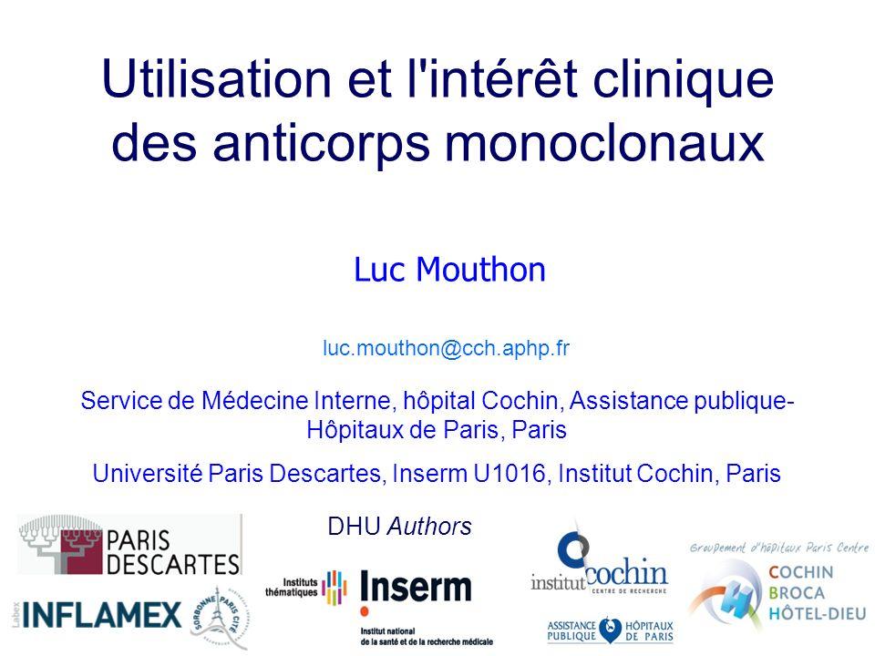 Utilisation et l'intérêt clinique des anticorps monoclonaux Service de Médecine Interne, hôpital Cochin, Assistance publique- Hôpitaux de Paris, Paris