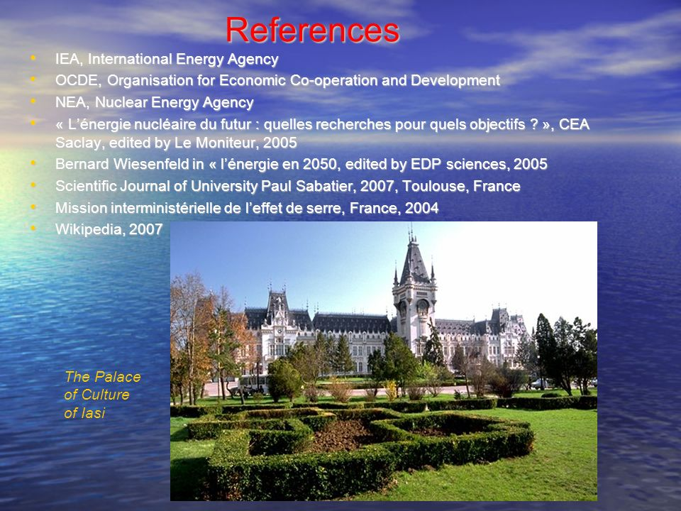 References IEA, International Energy Agency IEA, International Energy Agency OCDE, Organisation for Economic Co-operation and Development OCDE, Organi