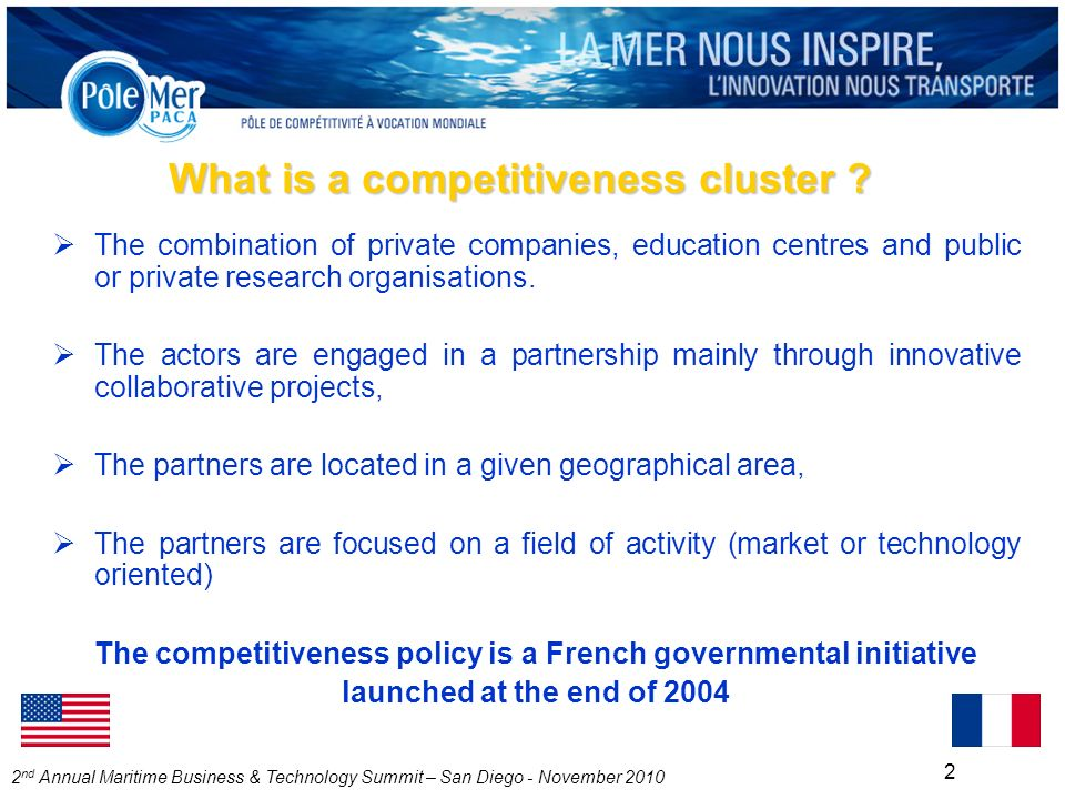 2 nd Annual Maritime Business & Technology Summit – San Diego - November 2010 2 What is a competitiveness cluster .
