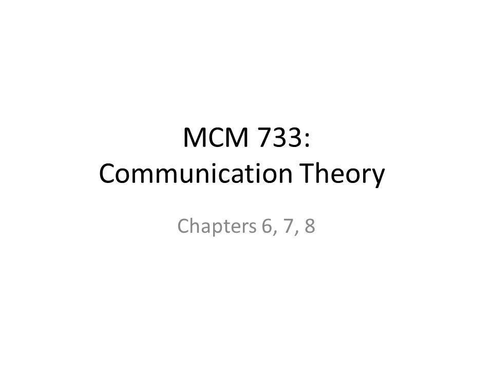 MCM 733: Communication Theory Chapters 6, 7, 8