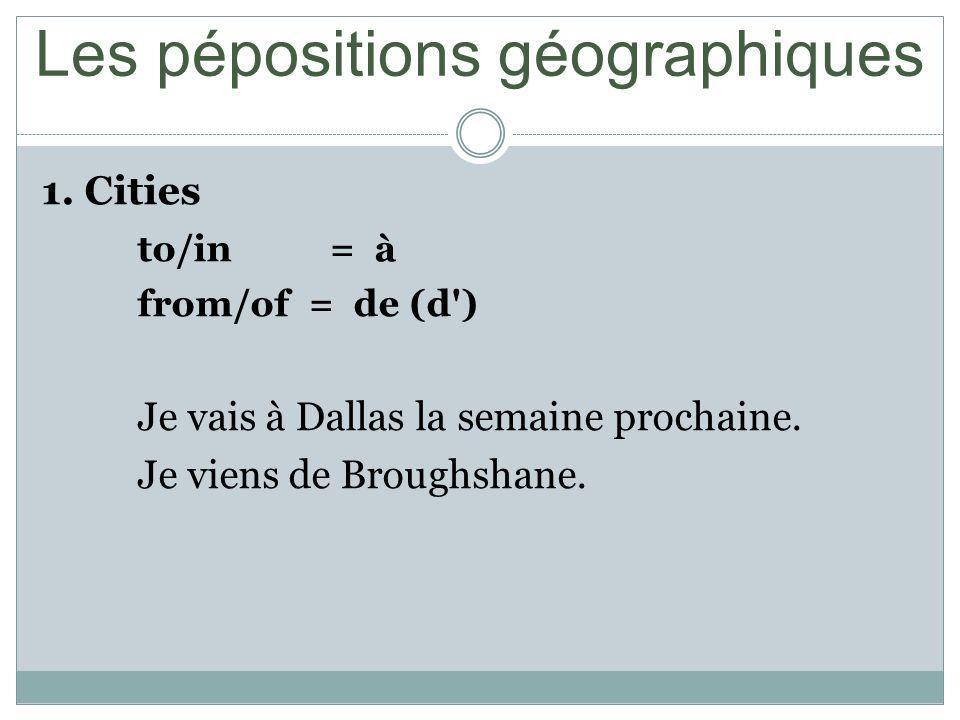 Les pépositions géographiques 1.