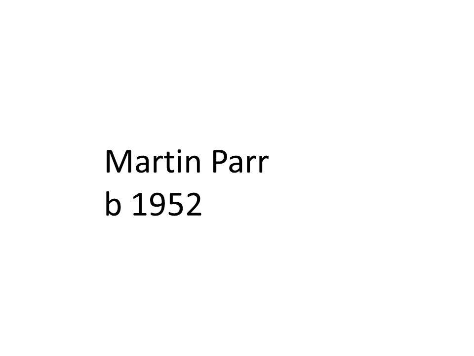 Martin Parr b 1952