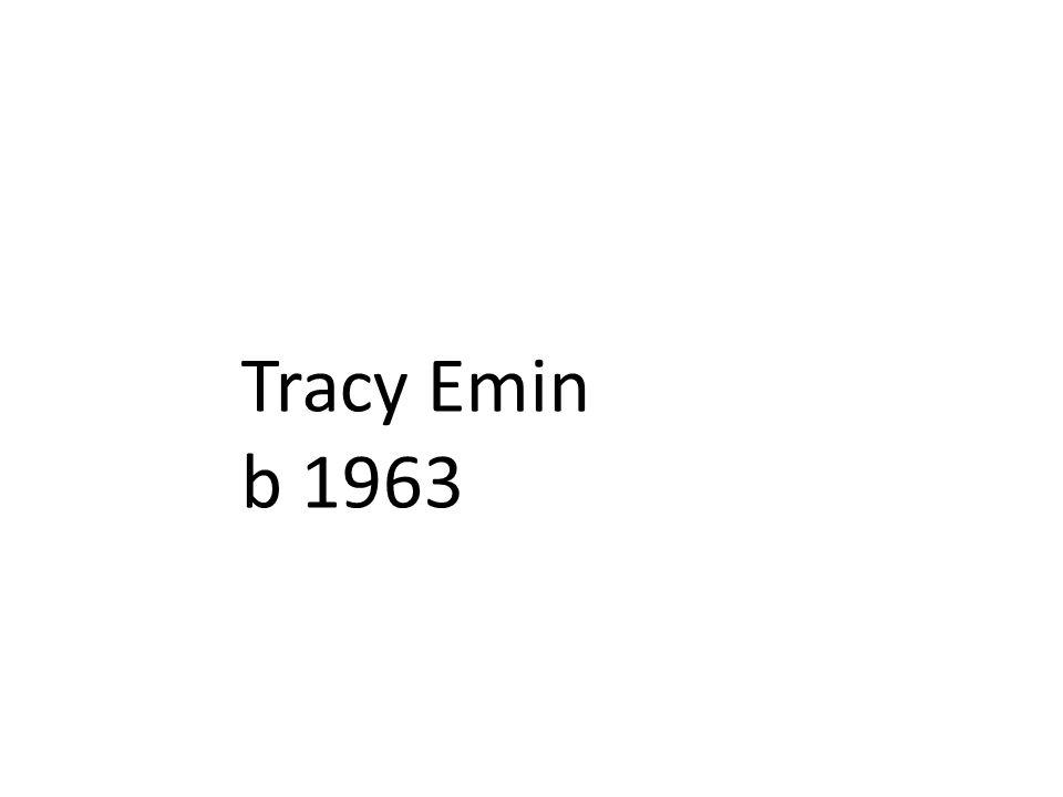 Tracy Emin b 1963