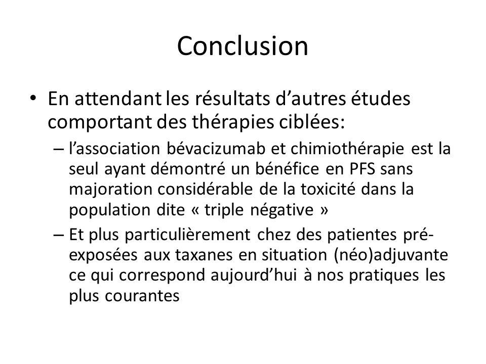 Conclusion En attendant les résultats dautres études comportant des thérapies ciblées: – lassociation bévacizumab et chimiothérapie est la seul ayant