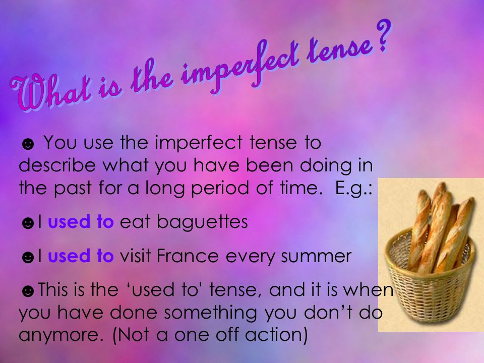 All about the imperfect tense and how to form it