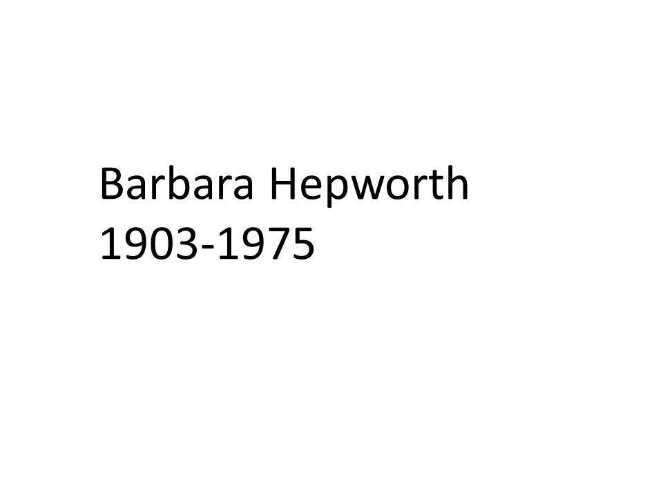 Barbara Hepworth 1903-1975