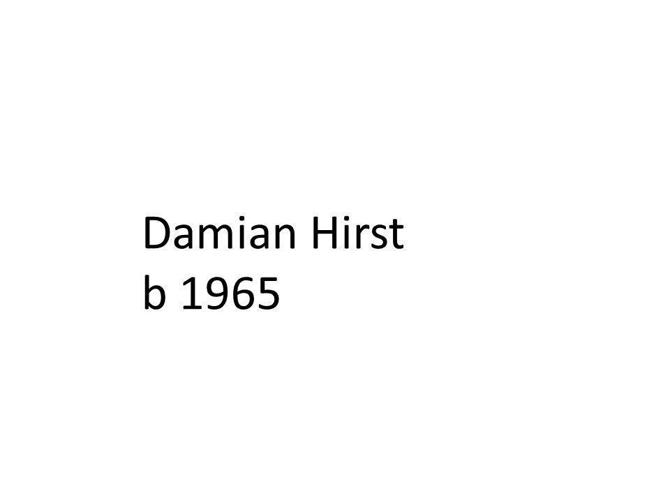Damian Hirst b 1965