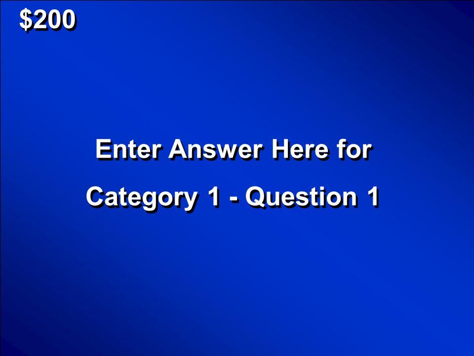 © Mark E. Damon - All Rights Reserved Subject 1 Subject 2 Subject 3 Subject 4 Subject 5 Subject 6 $200 $400 $600 $800 $1000 Round 1 Final Jeopardy Sco