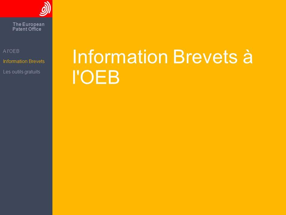 18 Information Brevets à l'OEB The European Patent Office A l'OEB Information Brevets Les outils gratuits