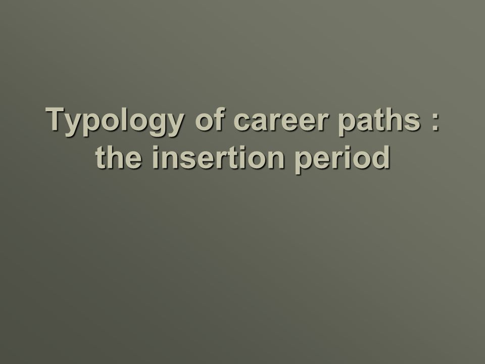 Typology of career paths : the insertion period