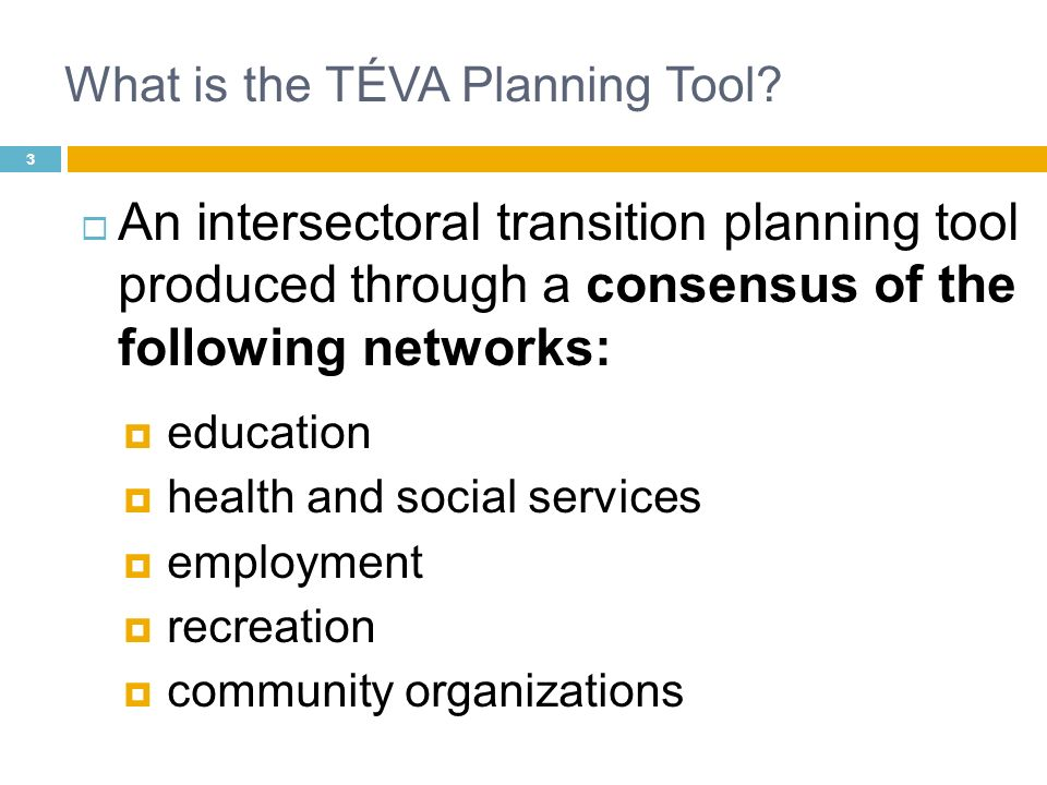 What is the TÉVA Planning Tool? An intersectoral transition planning tool produced through a consensus of the following networks: education health and