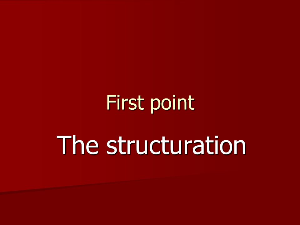 First point The structuration The structuration