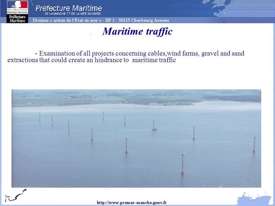 Maritime traffic - Examination of all projects concerning cables,wind farms, gravel and sand extractions that could create an hindrance to maritime traffic