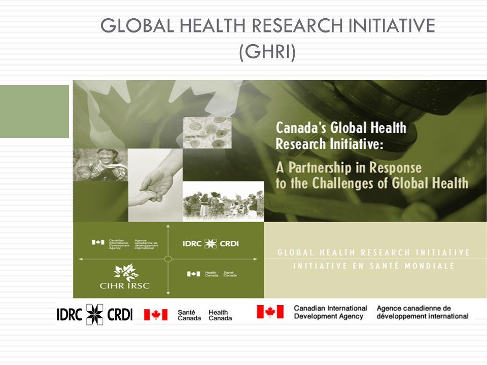 GLOBAL HEALTH RESEARCH INITIATIVE (GHRI)