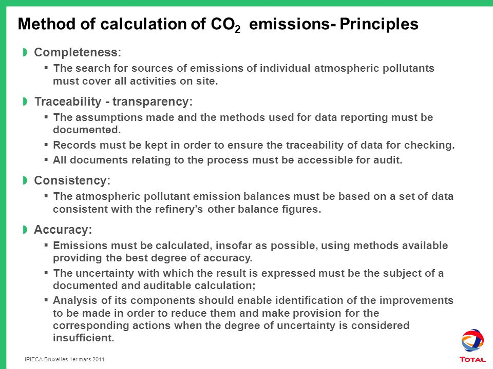 Method of calculation of CO 2 emissions- Principles Completeness: The search for sources of emissions of individual atmospheric pollutants must cover all activities on site.